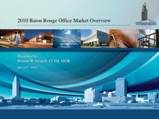 2010 Baton Rouge Office Market Overview
