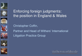 Enforcing foreign judgment	s: the position in England & Wales