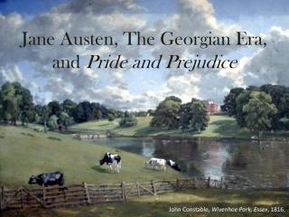 Jane Austen, The Georgian Era, and  Pride and Prejudice