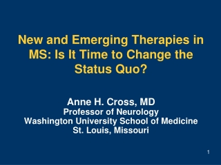 New and Emerging Therapies in MS: Is It Time to Change the Status Quo?