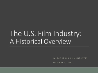 The U.S. Film Industry: A Historical Overview