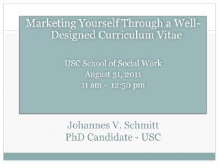 Johannes V. Schmitt PhD  Candidate - USC