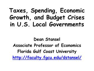 Taxes, Spending, Economic Growth, and Budget Crises in  U.S.  Local Governments