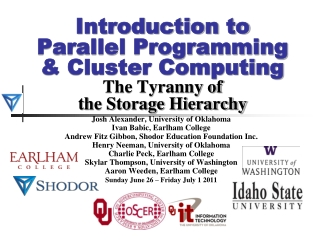 Introduction to Parallel Programming & Cluster Computing The Tyranny of the Storage Hierarchy