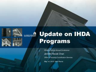Update on IHDA  Programs