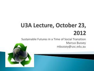 U3A Lecture, October 23, 2012