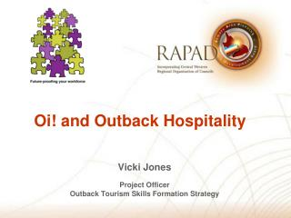 Vicki Jones Project Officer Outback Tourism Skills Formation Strategy
