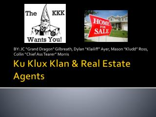 Ku Klux Klan & Real Estate Agents