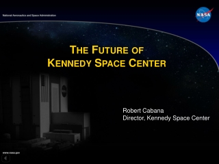 The Future of  Kennedy Space Center