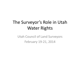 The Surveyor's Role in Utah Water Rights