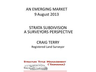 AN EMERGING MARKET 9 August 2013
