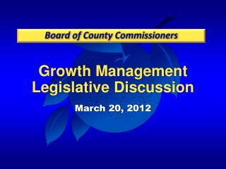 Growth Management Legislative Discussion March 20, 2012