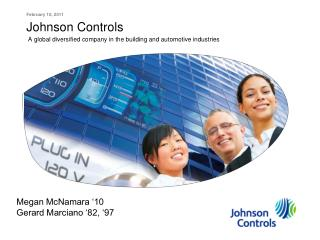 Johnson Controls  A global diversified company in the building and automotive industries