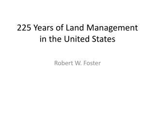 225 Years of Land Management in the United States