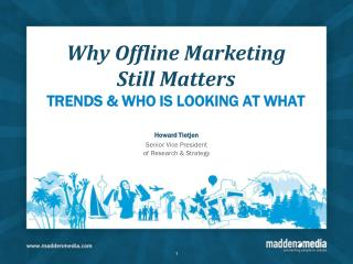 Why Offline Marketing  Still Matters TRENDS & WHO IS LOOKING AT WHAT
