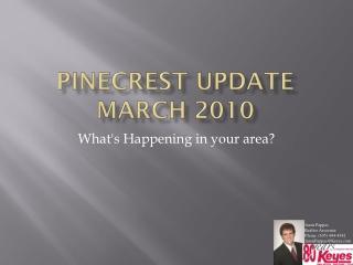 PineCrest  Update March 2010