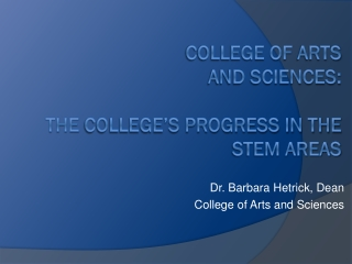 College of  Arts  and Sciences: the  college�s progress in the STEM areas