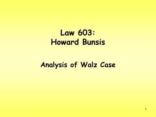 Law 603: Howard Bunsis