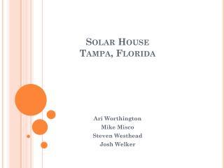 Solar House Tampa, Florida