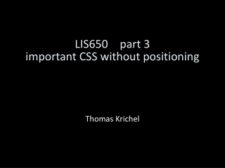 LIS650part 3  important CSS without positioning