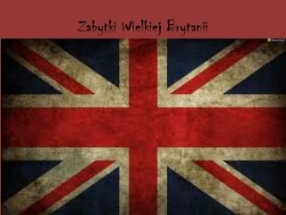 Zabytki Wielkiej Brytanii