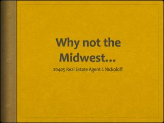Why not the Midwest…