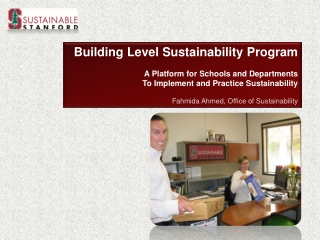 Building  Level Sustainability  Program   A  Platform for  Schools and Departments  To Implement and Practice Sustainab