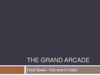 The grand arcade