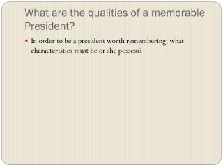 What are the qualities of a memorable President?