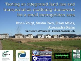 Brian Voigt, Austin Troy, Brian Miles, Alexandra Reiss University of Vermont – Spatial Analysis Lab