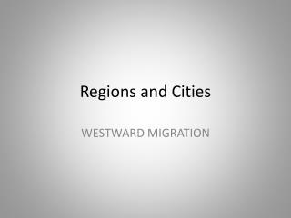 Regions and Cities