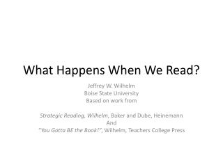 What Happens When We Read?
