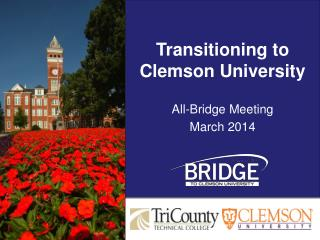 Transitioning to  Clemson University All-Bridge Meeting March 2014