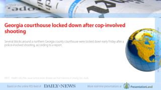 Georgia courthouse locked down after cop-involved shooting