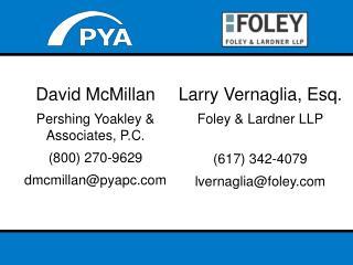 David McMillan Pershing Yoakley & Associates, P.C. (800) 270-9629 dmcmillan@pyapc.com