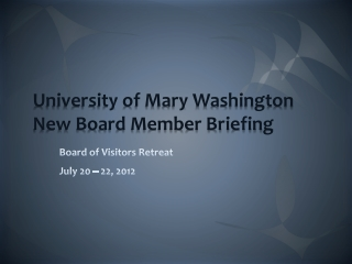 University of Mary Washington  New Board Member Briefing
