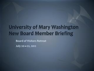 University of Mary Washington  New Board Member Briefing