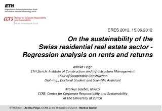 ERES 2012, 15.06.2012 On the sustainability of the  Swiss residential real estate sector - Regression analysis on rents