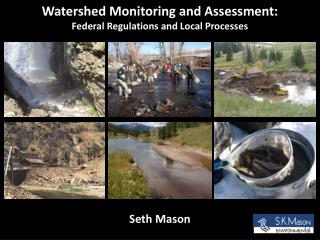 Watershed Monitoring and Assessment: Federal Regulations and Local Processes