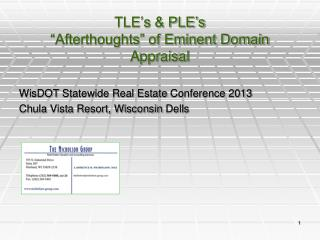 "TLE's & PLE's ""Afterthoughts"" of Eminent Domain Appraisal"