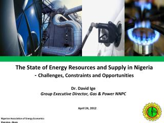 The State of Energy Resources and Supply in Nigeria -  Challenges, Constraints and Opportunities