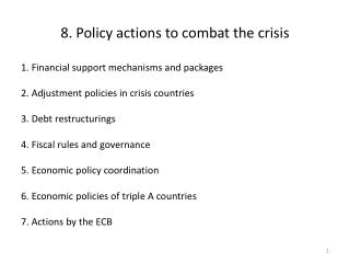 8.  Policy actions  to  combat  the  crisis