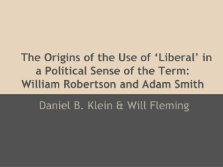 The  Origins of the Use of 'Liberal' in a Political Sense of the Term:  William Robertson and Adam Smith