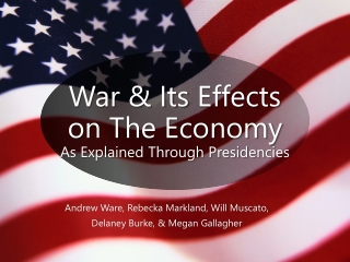 War & Its Effects  on The Economy  As Explained Through Presidencies