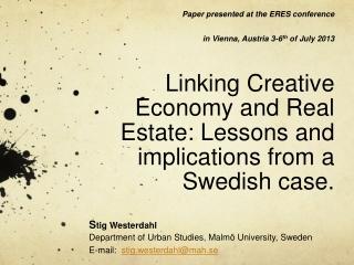 S tig Westerdahl Department of Urban Studies, Malmö University, Sweden E-mail:   stig.westerdahl@mah.se