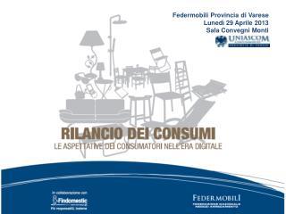 Federmobili Provincia di Varese Lunedì 29 Aprile 2013 Sala Convegni Monti