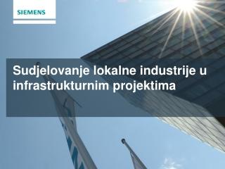 Sudjelovanje lokalne industrije u infrastrukturnim projektima
