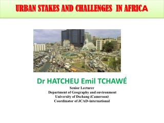 URBAN  STAKES AND  CHALLENGES   IN AFRIC A