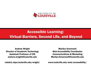 Accessible Learning:  Virtual Barriers, Second Life, and Beyond
