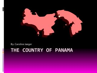 The Country of Panama